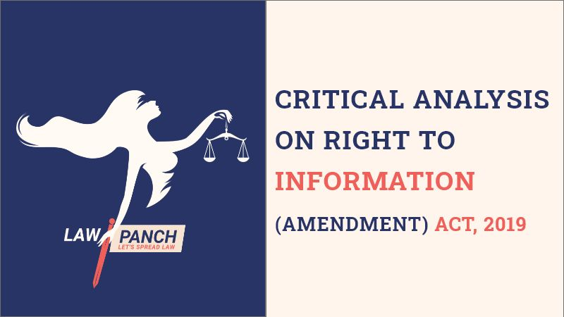 CRITICAL ANALYSIS ON RIGHT TO INFORMATION (AMENDMENT) ACT, 2019